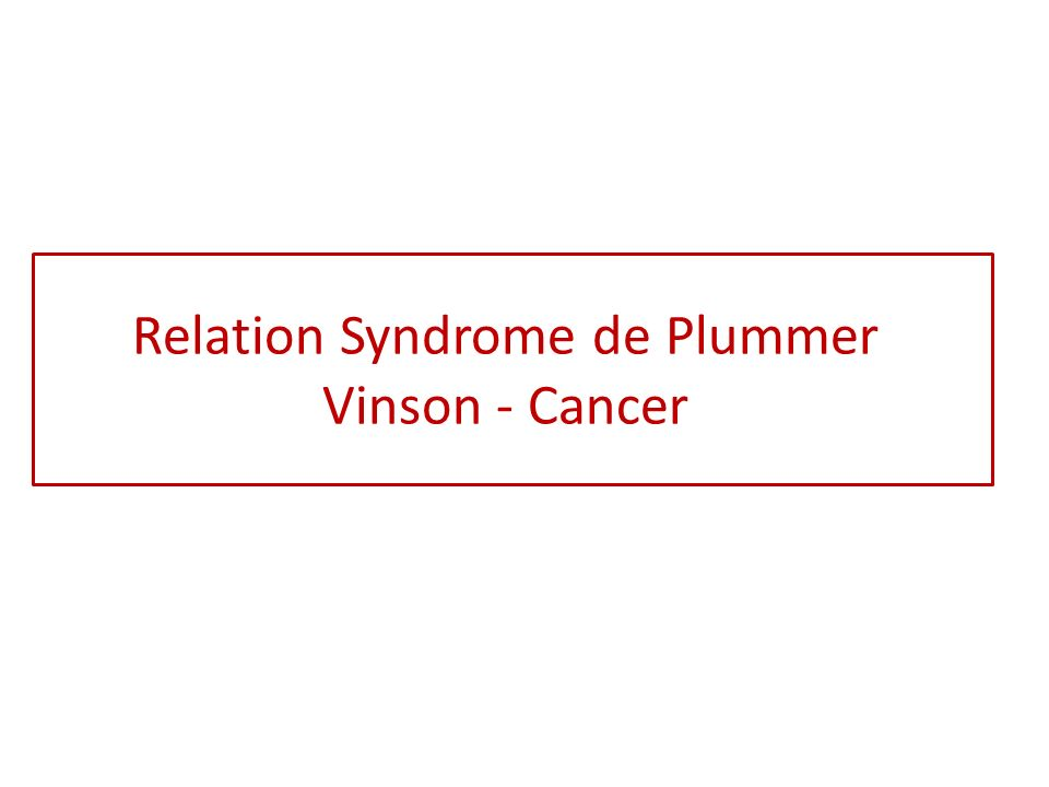 Relation Syndrome de Plummer Vinson - Cancer