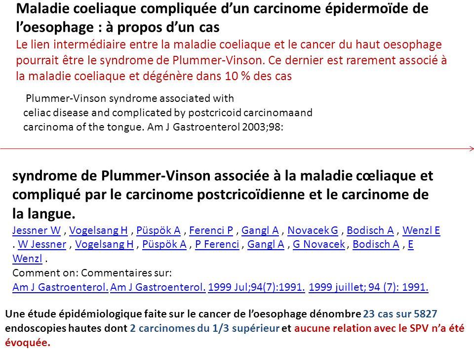 Maladie coeliaque compliquée dun carcinome épidermoïde de loesophage : à propos dun cas Le lien intermédiaire entre la maladie coeliaque et le cancer