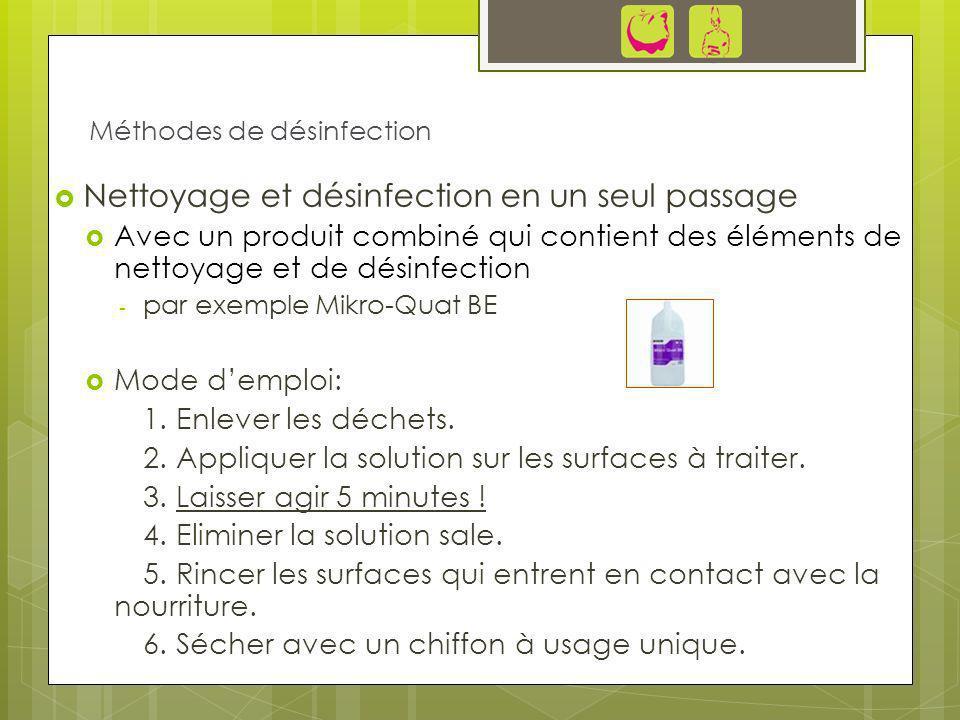 Nettoyage et désinfection en un seul passage Avec un produit combiné qui contient des éléments de nettoyage et de désinfection - par exemple Mikro-Qua