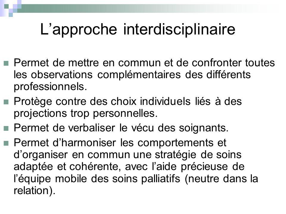 Lapproche interdisciplinaire Permet de mettre en commun et de confronter toutes les observations complémentaires des différents professionnels. Protèg