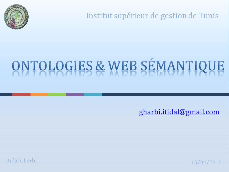 gharbi.itidal@gmail.com Institut supérieur de gestion de Tunis Itidal Gharbi 15/04/2010
