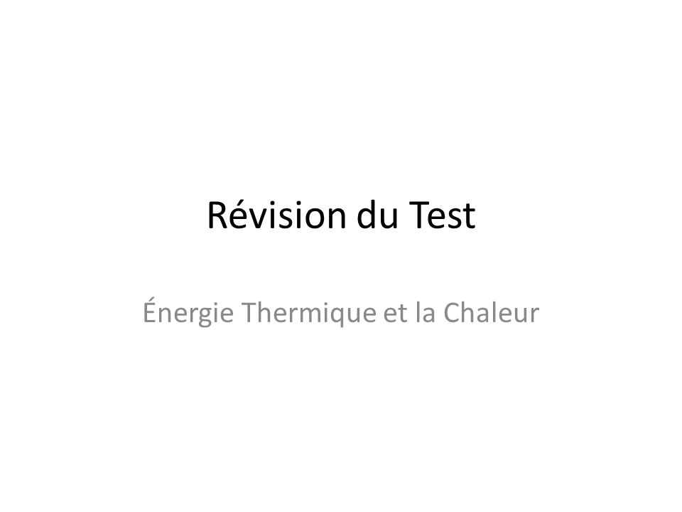 Révision du Test Énergie Thermique et la Chaleur