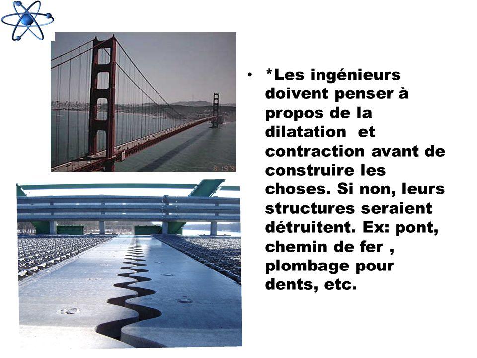 *Les ingénieurs doivent penser à propos de la dilatation et contraction avant de construire les choses.