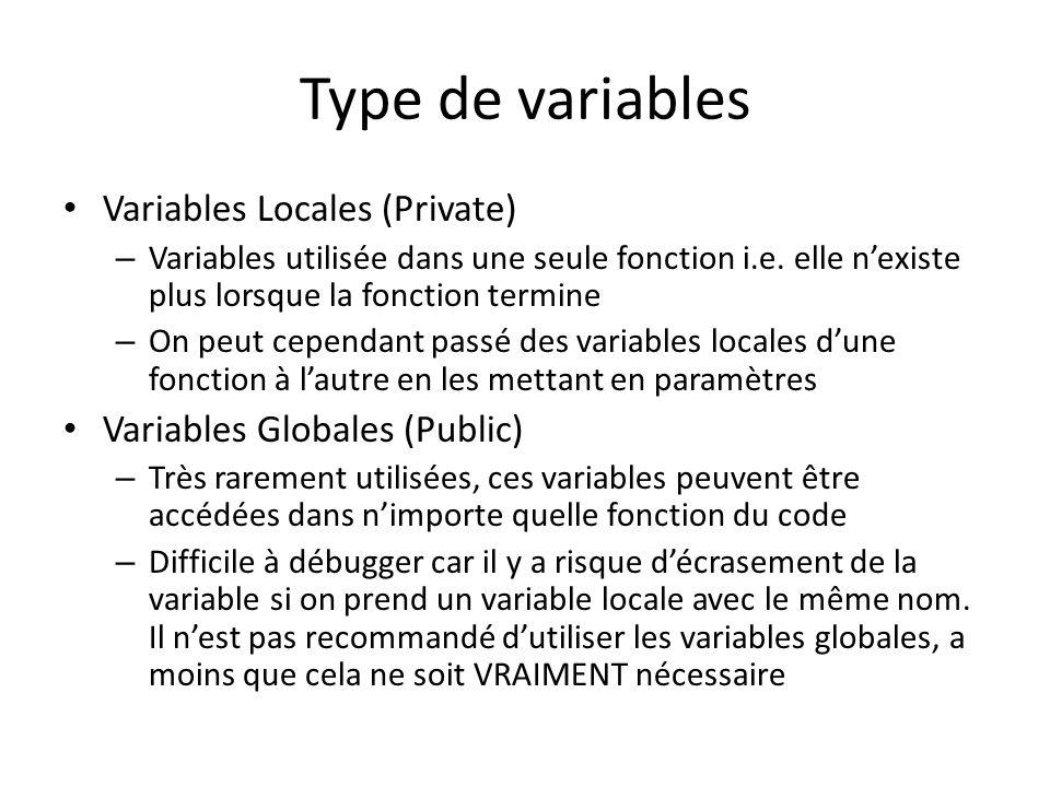 Type de variables Variables Locales (Private) – Variables utilisée dans une seule fonction i.e.