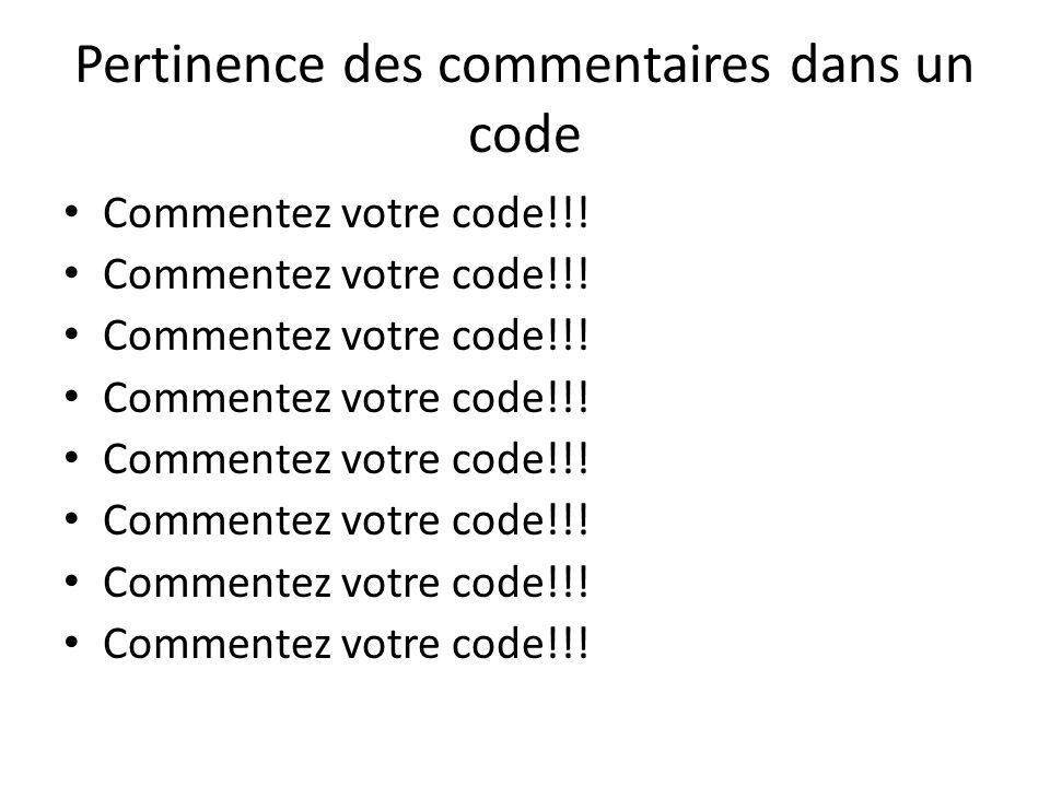 Pertinence des commentaires dans un code Commentez votre code!!!