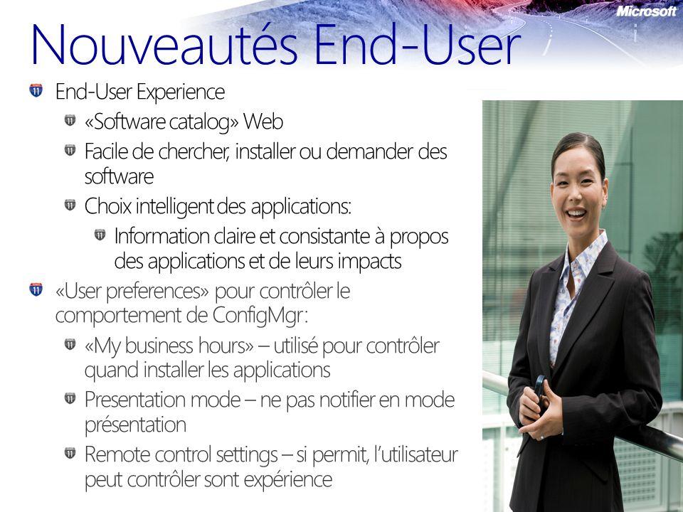 Nouveautés End-User End-User Experience «Software catalog» Web Facile de chercher, installer ou demander des software Choix intelligent des applicatio