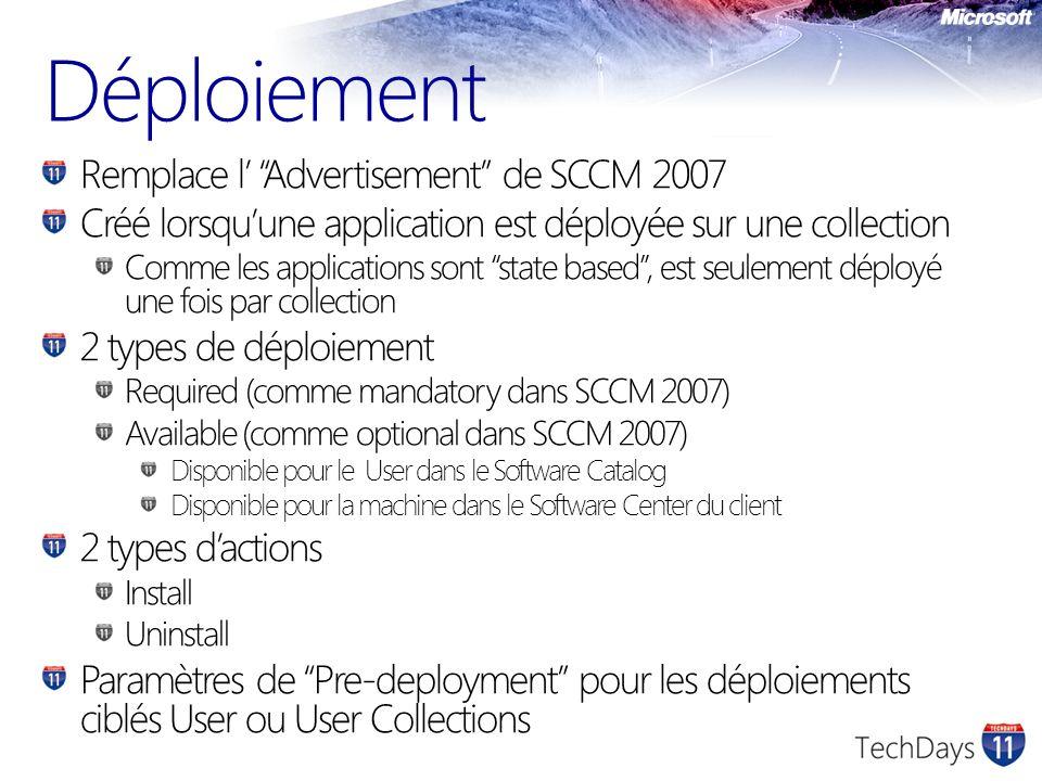 Déploiement Remplace l Advertisement de SCCM 2007 Créé lorsquune application est déployée sur une collection Comme les applications sont state based,