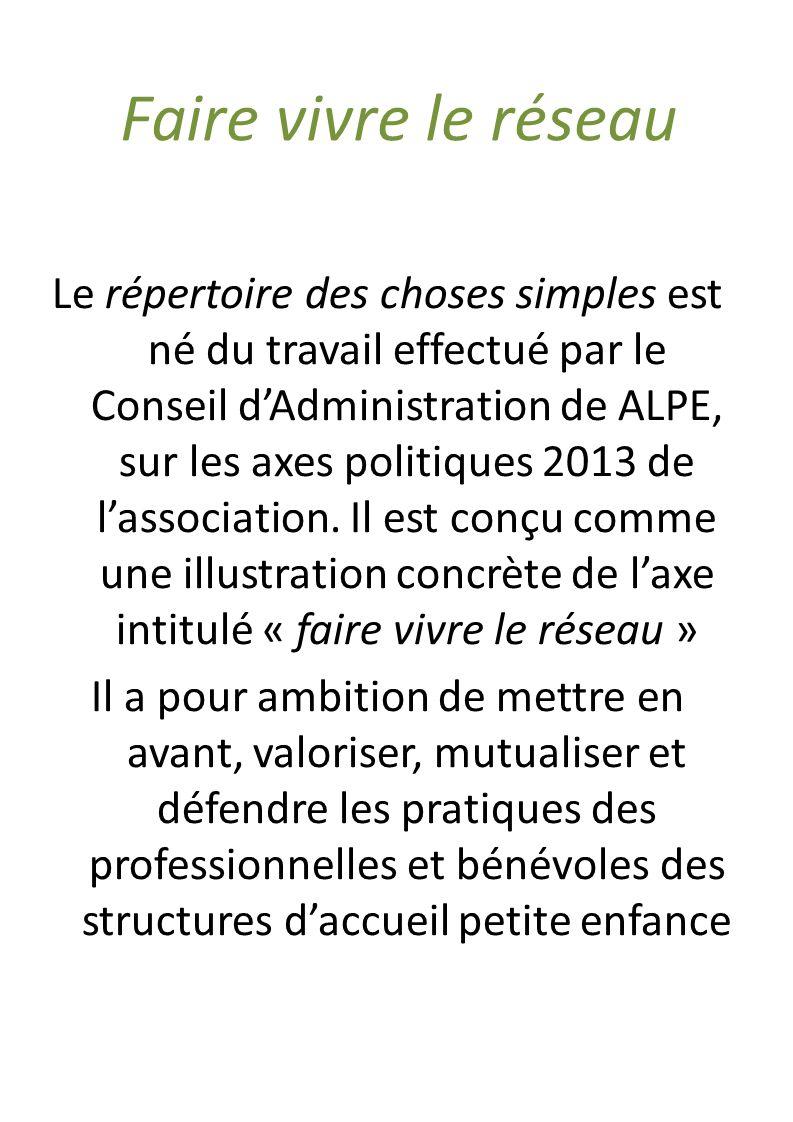 Le répertoire des choses simples est né du travail effectué par le Conseil dAdministration de ALPE, sur les axes politiques 2013 de lassociation.