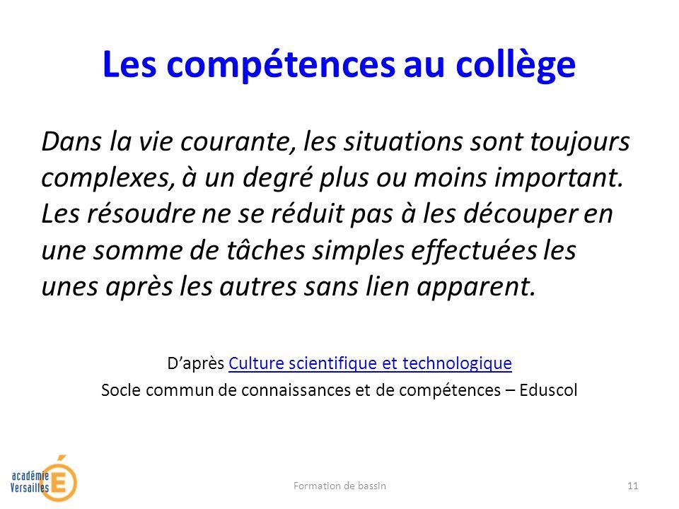 Les compétences au collège Dans la vie courante, les situations sont toujours complexes, à un degré plus ou moins important. Les résoudre ne se réduit