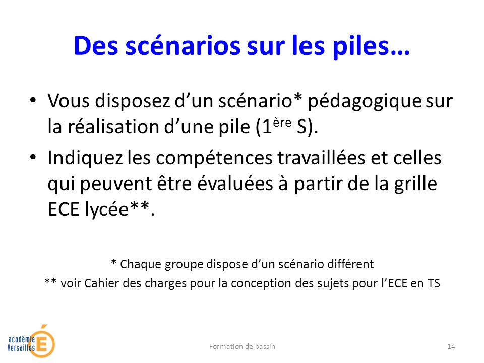 Des scénarios sur les piles… Vous disposez dun scénario* pédagogique sur la réalisation dune pile (1 ère S). Indiquez les compétences travaillées et c