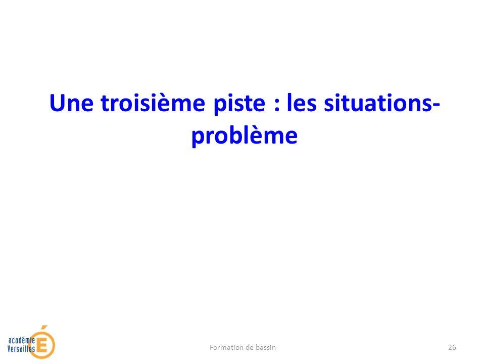 Une troisième piste : les situations- problème Formation de bassin26