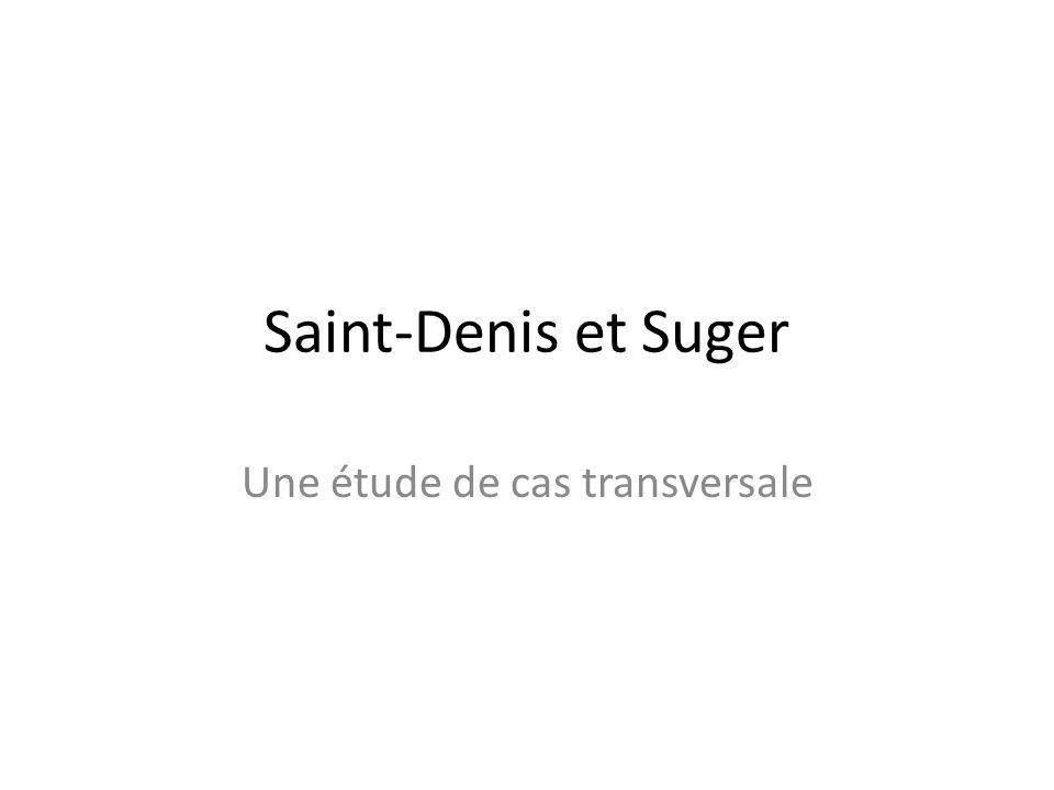 Saint-Denis et Suger Une étude de cas transversale