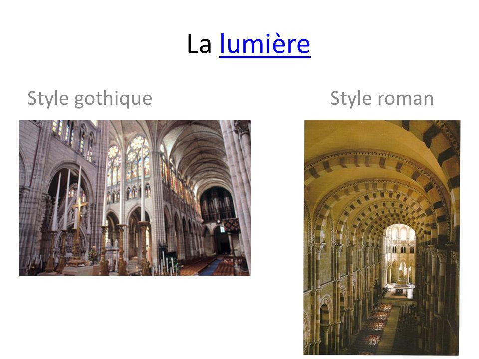 La lumièrelumière Style gothique Style roman