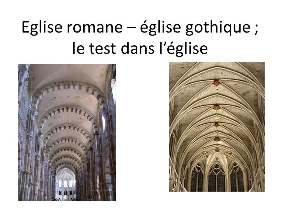 Eglise romane – église gothique ; le test dans léglise