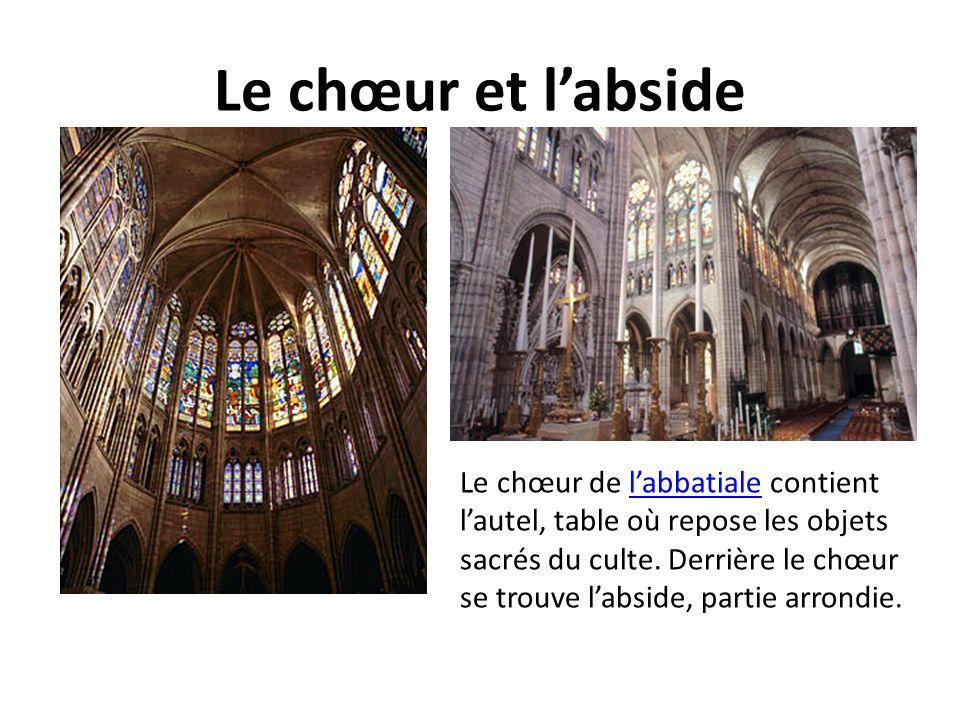 Le chœur et labside Le chœur de labbatiale contient lautel, table où repose les objets sacrés du culte. Derrière le chœur se trouve labside, partie ar