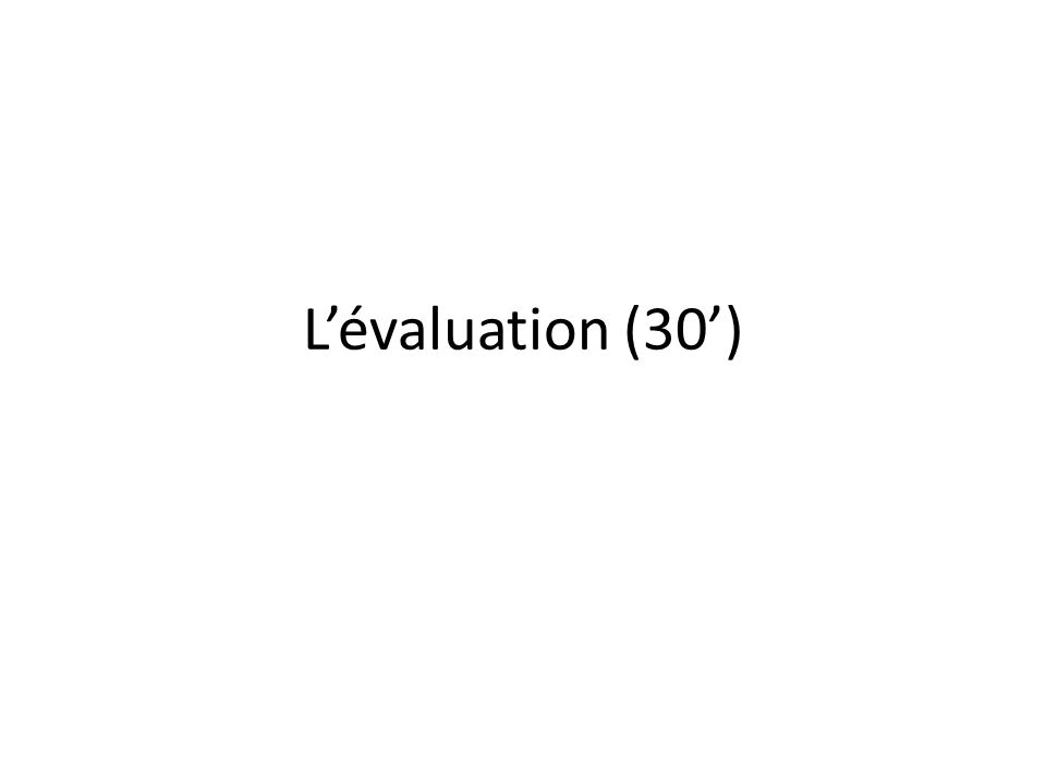 Lévaluation (30)