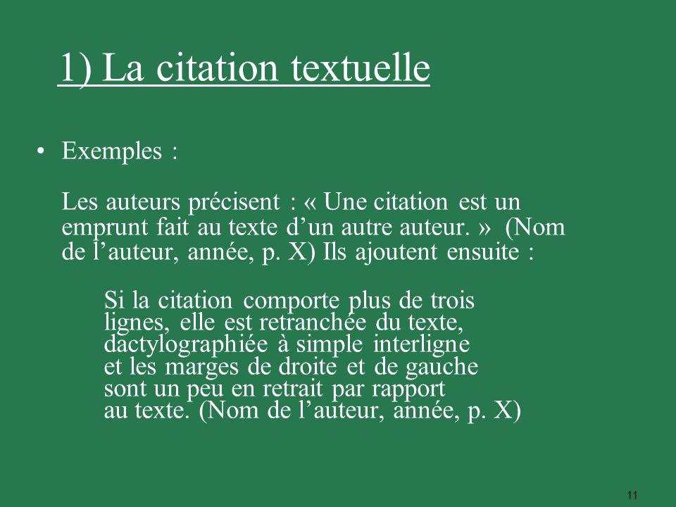 11 Exemples : Les auteurs précisent : « Une citation est un emprunt fait au texte dun autre auteur. » (Nom de lauteur, année, p. X) Ils ajoutent ensui