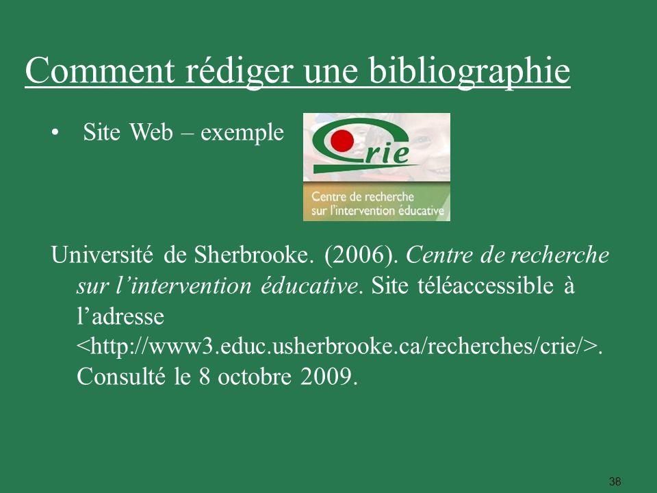 38 Site Web – exemple Université de Sherbrooke. (2006). Centre de recherche sur lintervention éducative. Site téléaccessible à ladresse. Consulté le 8