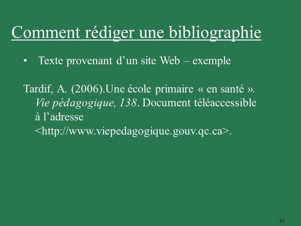 40 Texte provenant dun site Web – exemple Tardif, A. (2006).Une école primaire « en santé ». Vie pédagogique, 138. Document téléaccessible à ladresse.