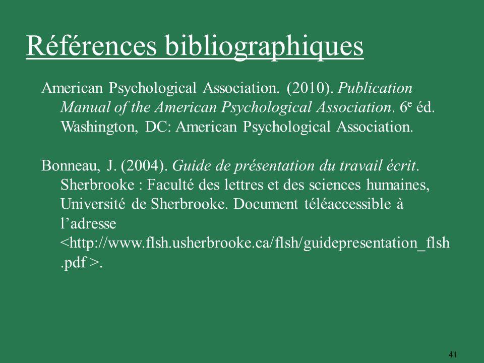 41 American Psychological Association. (2010). Publication Manual of the American Psychological Association. 6 e éd. Washington, DC: American Psycholo