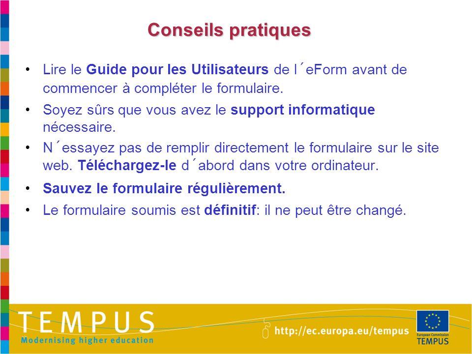 Conseils pratiques Lire le Guide pour les Utilisateurs de l´eForm avant de commencer à compléter le formulaire.