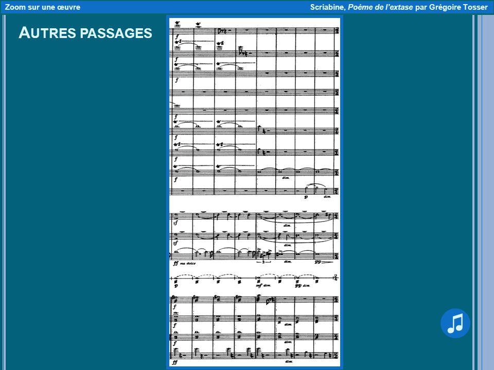 A UTRES PASSAGES Zoom sur une œuvre Scriabine, Poème de lextase par Grégoire Tosser