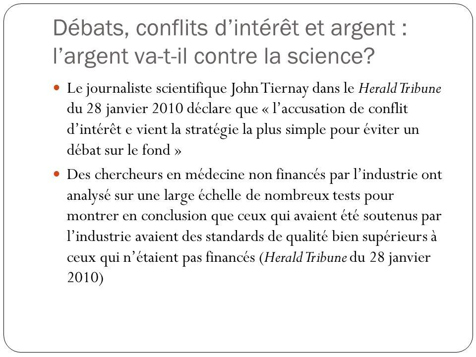 Débats, conflits dintérêt et argent : largent va-t-il contre la science? Le journaliste scientifique John Tiernay dans le Herald Tribune du 28 janvier