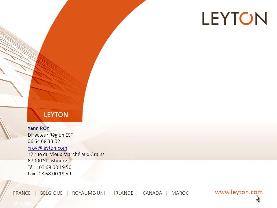 LEYTON 23/06/2011 - MERLANE13 www.leyton.com FRANCE | BELGIQUE | ROYAUME-UNI | IRLANDE | CANADA | MAROC Yann ROY Directeur Région EST 06 64 68 33 02 Yroy@leyton.comYroy@leyton.com.