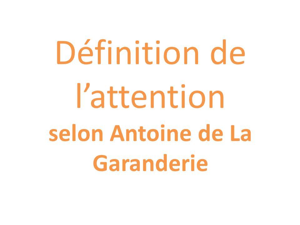 Définition de lattention selon Antoine de La Garanderie