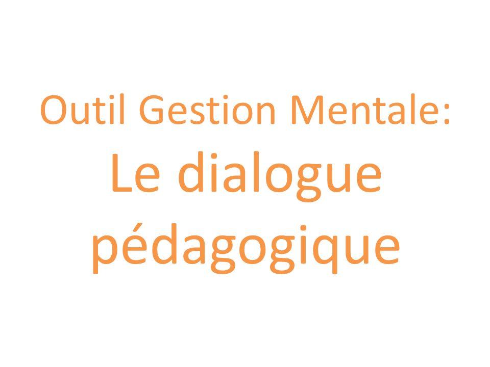 Outil Gestion Mentale: Le dialogue pédagogique