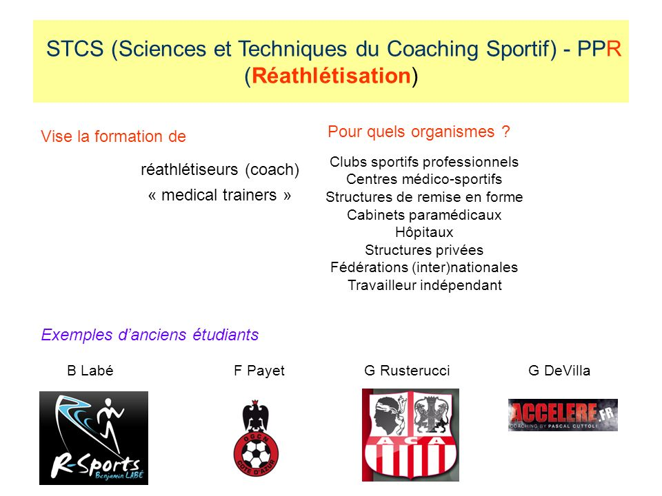 Vise la formation de réathlétiseurs (coach) « medical trainers » STCS (Sciences et Techniques du Coaching Sportif) - PPR (Réathlétisation) Pour quels