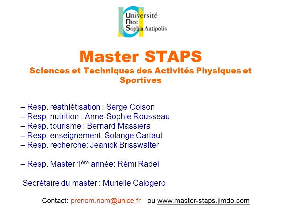 Master STAPS Sciences et Techniques des Activités Physiques et Sportives – Resp. réathlétisation : Serge Colson – Resp. nutrition : Anne-Sophie Rousse