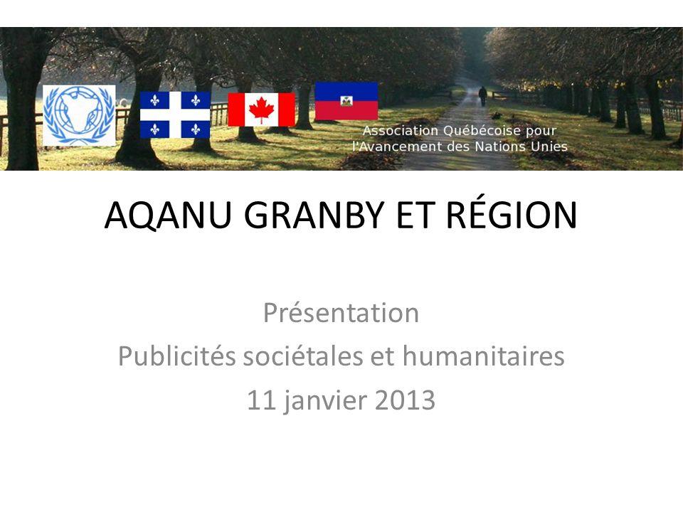 AQANU GRANBY ET RÉGION Présentation Publicités sociétales et humanitaires 11 janvier 2013
