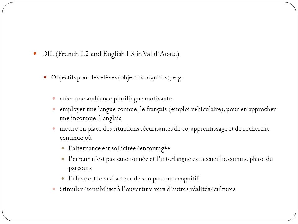DIL (French L2 and English L3 in Val dAoste) Objectifs pour les élèves (objectifs cognitifs), e.g.