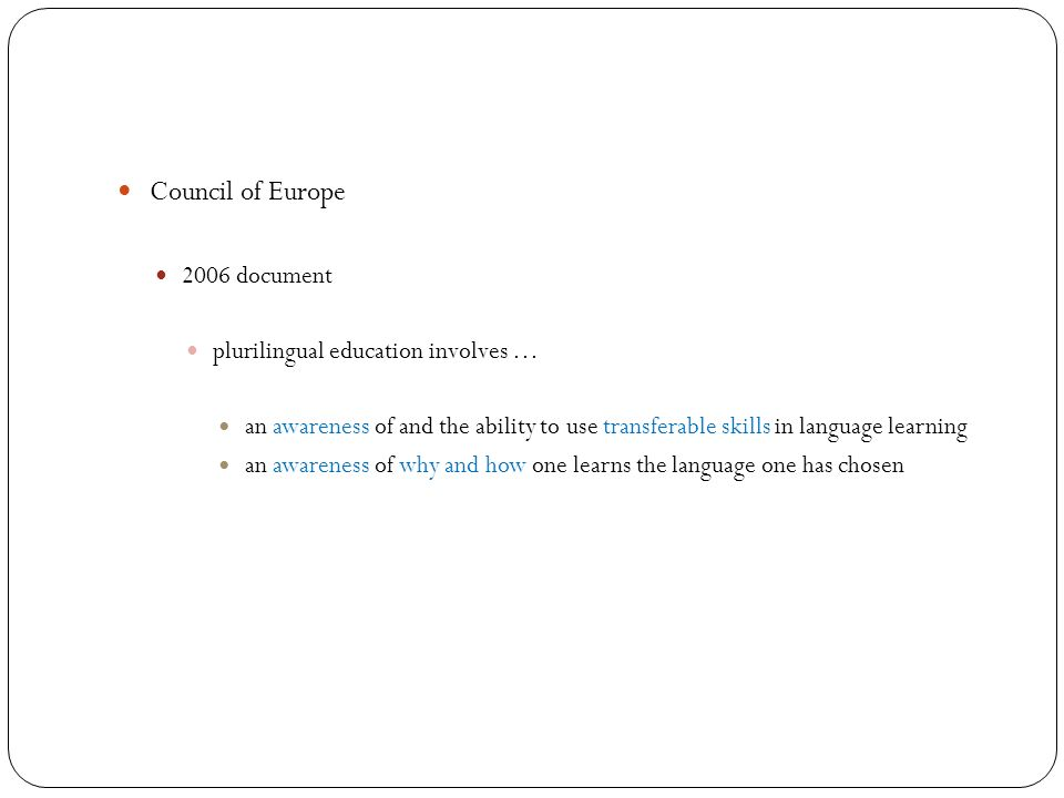 Council of Europe 2006 document plurilingual education involves … an awareness of and the ability to use transferable skills in language learning an a