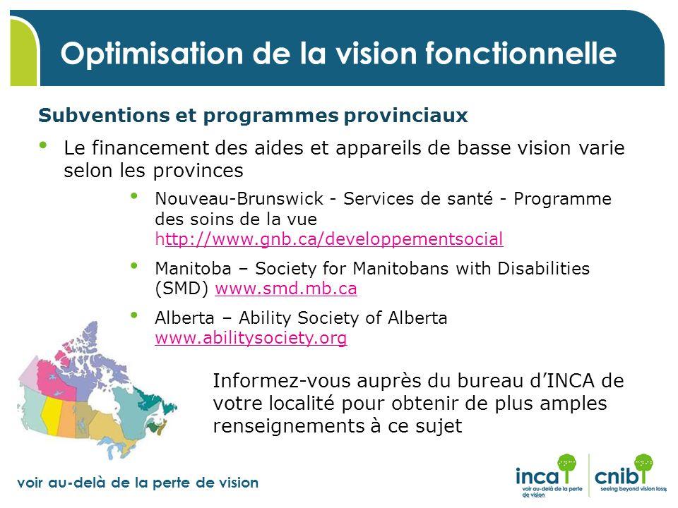 voir au-delà de la perte de vision Optimisation de la vision fonctionnelle Subventions et programmes provinciaux Le financement des aides et appareils