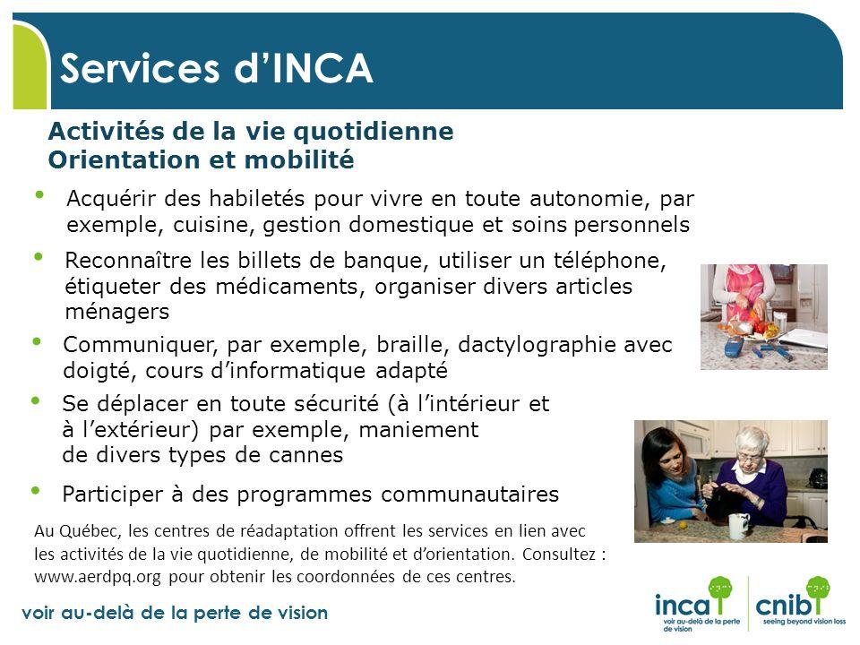 voir au-delà de la perte de vision Activités de la vie quotidienne Orientation et mobilité Services dINCA Acquérir des habiletés pour vivre en toute a