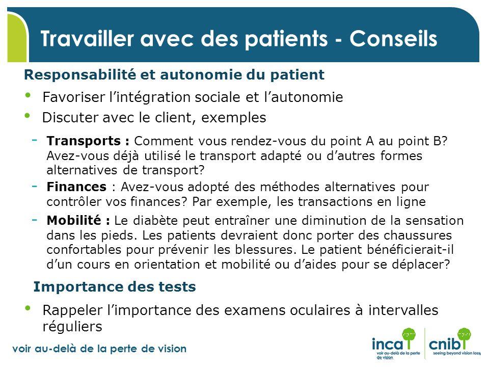 voir au-delà de la perte de vision Discuter avec le client, exemples Travailler avec des patients - Conseils Responsabilité et autonomie du patient -