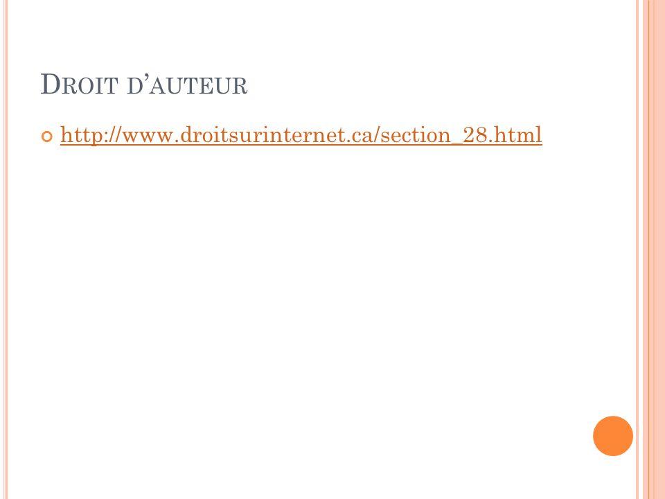 D ROIT D AUTEUR http://www.droitsurinternet.ca/section_28.html