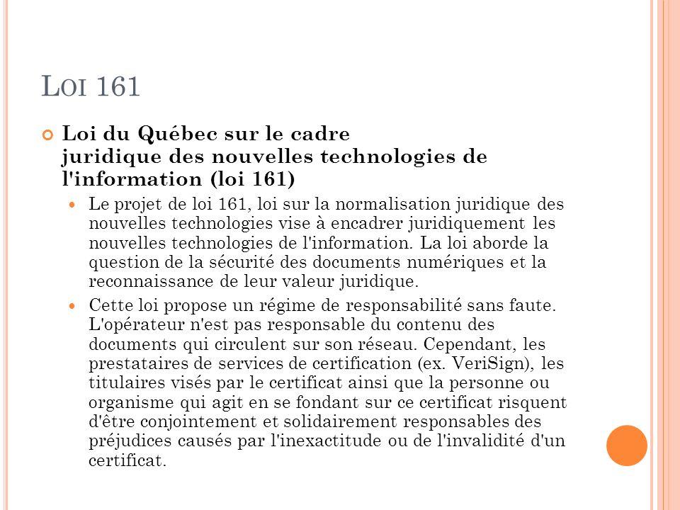 L OI 161 Loi du Québec sur le cadre juridique des nouvelles technologies de l'information (loi 161) Le projet de loi 161, loi sur la normalisation jur