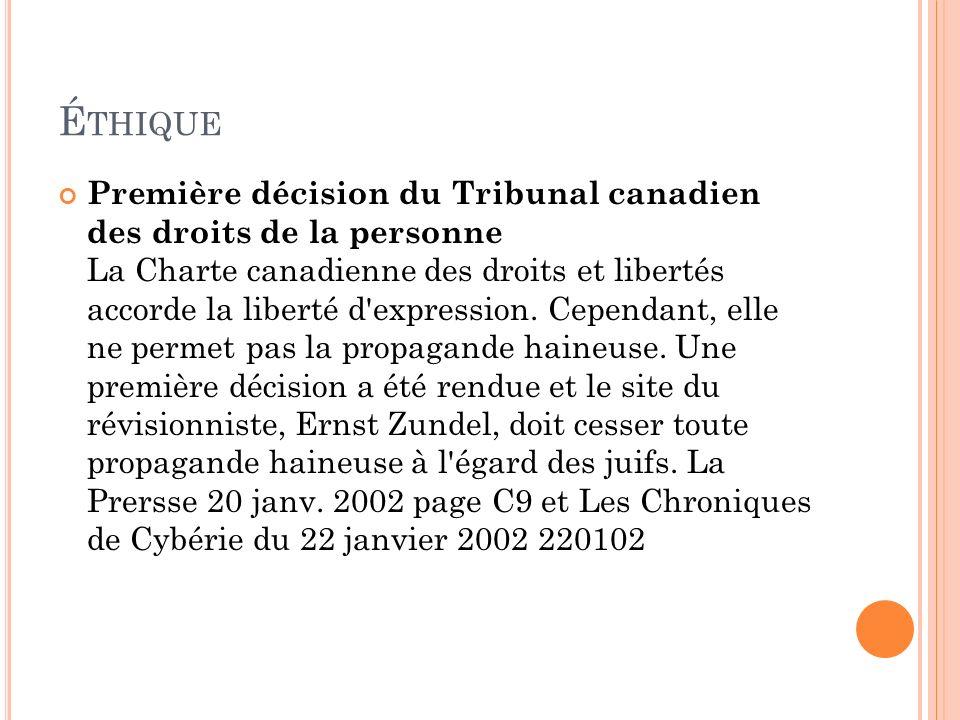 É THIQUE Première décision du Tribunal canadien des droits de la personne La Charte canadienne des droits et libertés accorde la liberté d'expression.