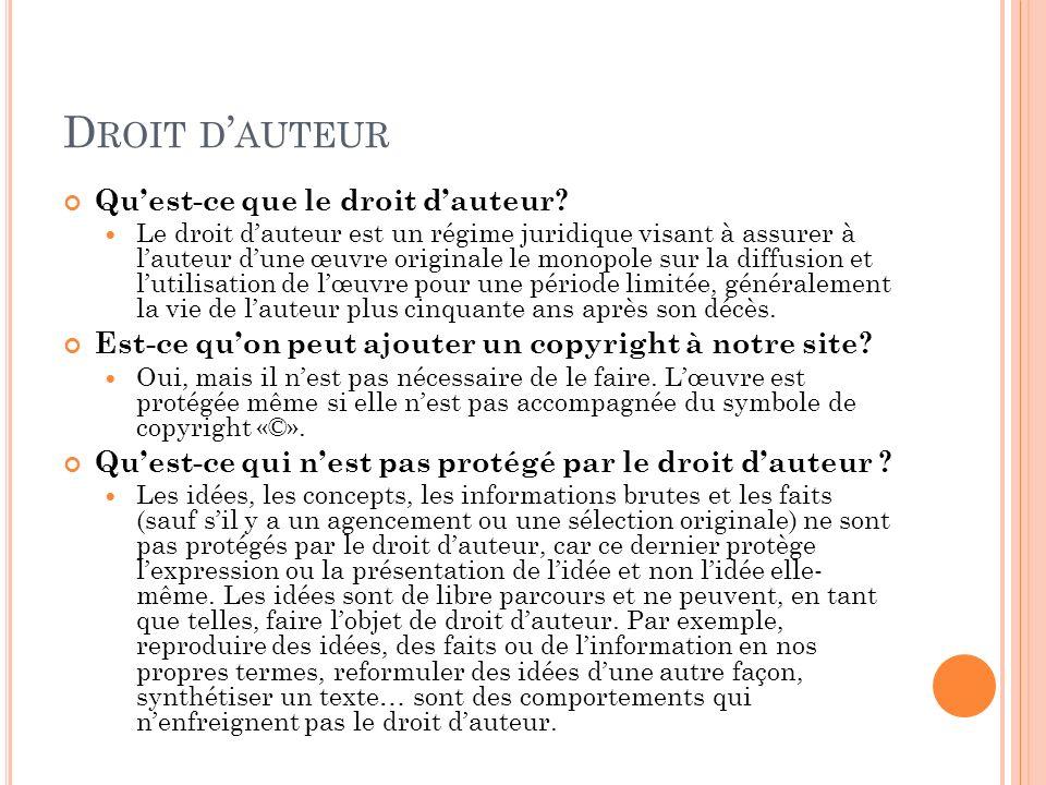 D ROIT D AUTEUR Quest-ce que le droit dauteur? Le droit dauteur est un régime juridique visant à assurer à lauteur dune œuvre originale le monopole su