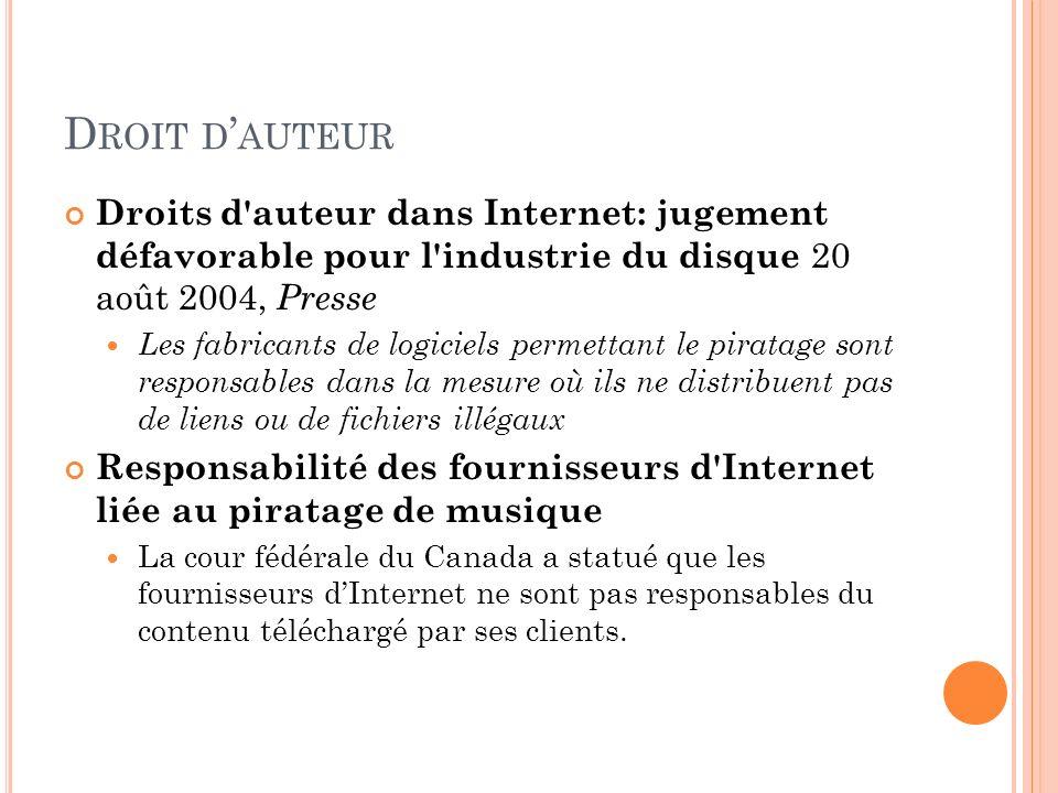D ROIT D AUTEUR Droits d'auteur dans Internet: jugement défavorable pour l'industrie du disque 20 août 2004, Presse Les fabricants de logiciels permet
