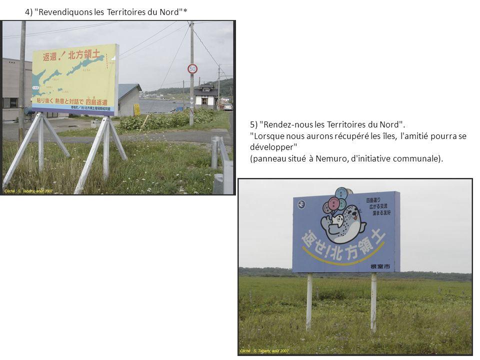 4) Revendiquons les Territoires du Nord * 5) Rendez-nous les Territoires du Nord .