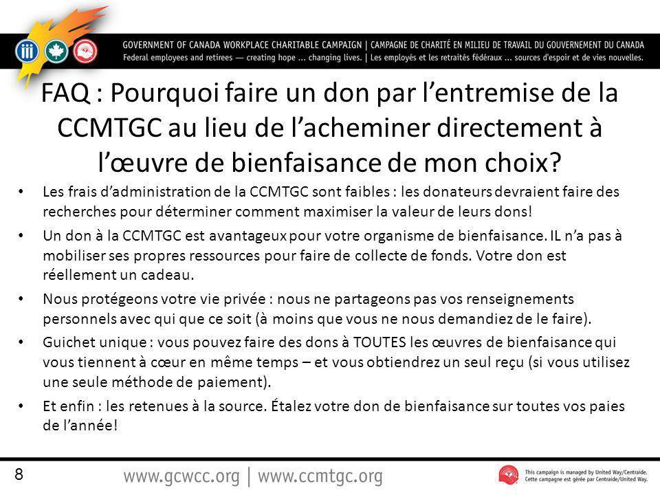 FAQ : Pourquoi faire un don par lentremise de la CCMTGC au lieu de lacheminer directement à lœuvre de bienfaisance de mon choix.