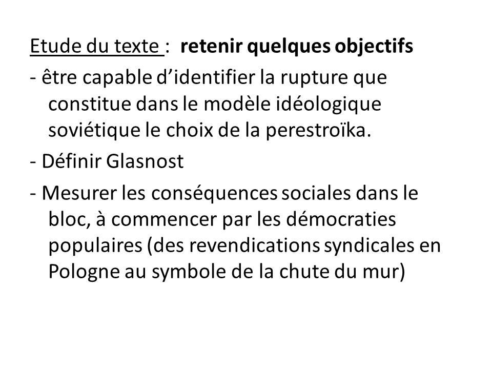 Etude du texte : retenir quelques objectifs - être capable didentifier la rupture que constitue dans le modèle idéologique soviétique le choix de la p