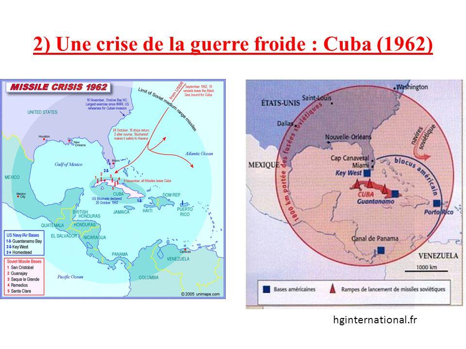 2) Une crise de la guerre froide : Cuba (1962) hginternational.fr