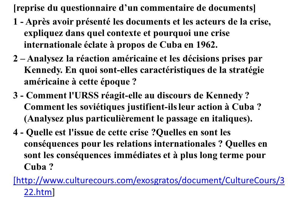 [reprise du questionnaire dun commentaire de documents] 1 - Après avoir présenté les documents et les acteurs de la crise, expliquez dans quel context
