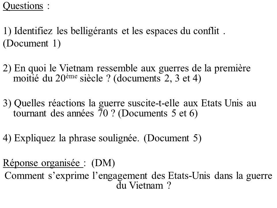Questions : 1) Identifiez les belligérants et les espaces du conflit. (Document 1) 2) En quoi le Vietnam ressemble aux guerres de la première moitié d