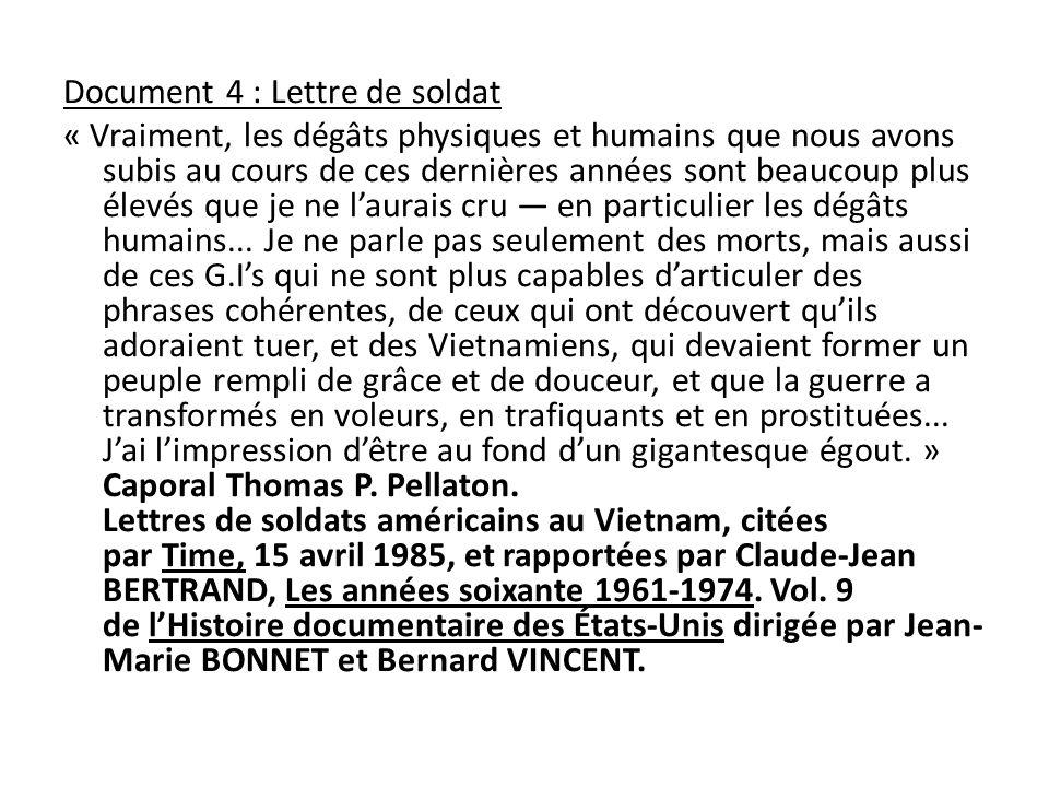 Document 4 : Lettre de soldat « Vraiment, les dégâts physiques et humains que nous avons subis au cours de ces dernières années sont beaucoup plus éle
